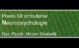 Dipl.-Psych. Miriam Großeibl - Praxis für ambulante Neuropsychologie