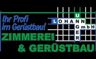 Zimmerei & Gerüstbau Lohann-Unger GmbH