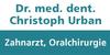 Kundenlogo von Urban Christoph Dr. Zahnarzt und Oralchirurgie