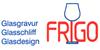 Kundenlogo von Alois Frigo Meisterwerkstatt Glas & Glasveredelung / Hohlglas