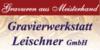 Kundenlogo von Gravierwerkstatt Leischner GmbH