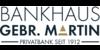 Kundenlogo von Bankhaus Gebr. Martin AG